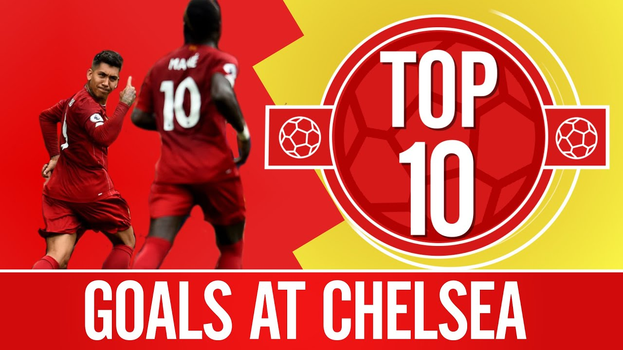 Top 10: Liverpool's best goals at Chelsea | Sturridge, Alexander-Arnold, Coutinho