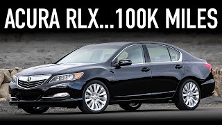 2014 Acura RLX Review...100K Miles Later
