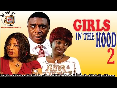 Girls in the Hood 2  - Best  Nigerian Nollywood Movie