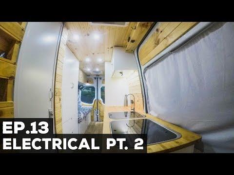 Ep.13 Sprinter Van Conversion | Electrical Pt. 2