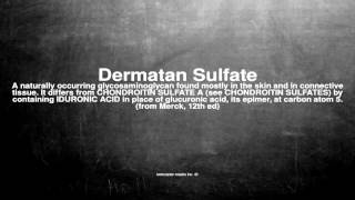 Medical vocabulary: What does Dermatan Sulfate mean