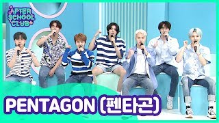 After School Club PENTAGON 펜타곤 will make us want to be with them 24 7 _ Full Episode Ep 380