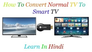 How To Convert You Normal TV Smart Tv/Android TV | Use ChromeCast | Learn In Hindi