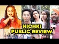 HICHKI PUBLIC REVIEW | First Day First Show | Rani Mukerji
