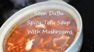 soon dubu jjigae spicy tofu soup with mushrooms