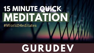15 Minute Quick Meditation with Gurudev (09.07.2020 - Noon)