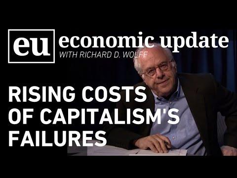 Economic Update:  Rising Costs of Capitalism's Failures