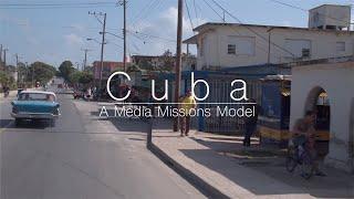 Cuba: A Media Missions Model
