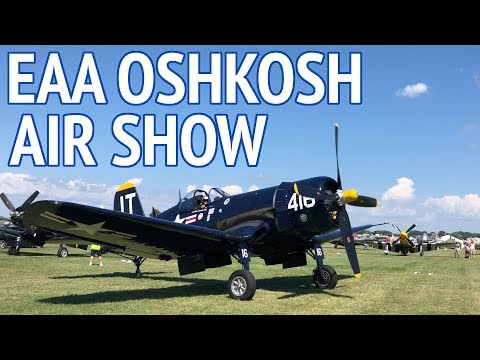 2018 EAA AirVenture Oshkosh Air Show | Warbirds and Homebuilds