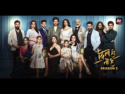 Dil Hi Toh Hai | Binge Watch Season 1 & 2 | Season 3 Streaming 27th January on ALTBalaji