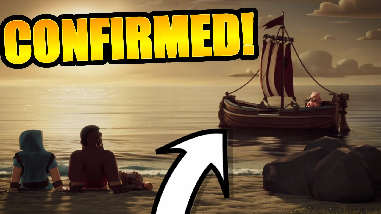 IT'S CONFIRMED!! - CLASH OF CLANS NEW TRAILER LEAKED!! - SHIP CONFIRMED!!