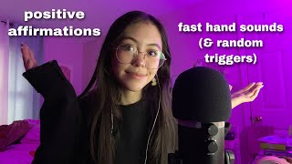 ASMR   Positive Affirmations And Fast Hand Sounds & Random Triggers