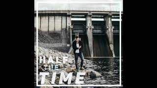 Half The Time | Andrew Galucki (Official Audio) - As Heard On Teen Mom 2 - Season 8 - End Montage