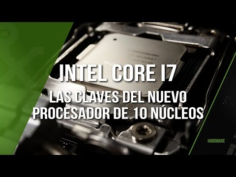 Las claves del nuevo Intel Core i7 de 10 núcleos