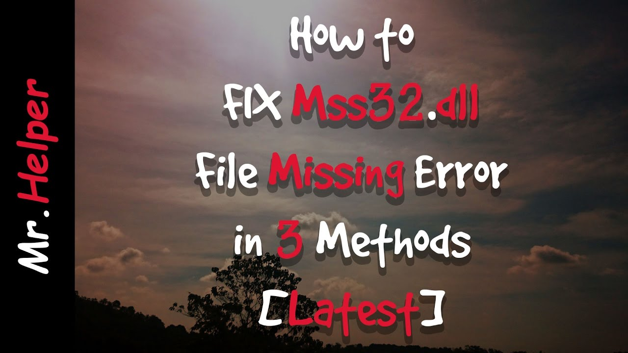 How to FIX Mss32.dll File Missing Error - YouTube