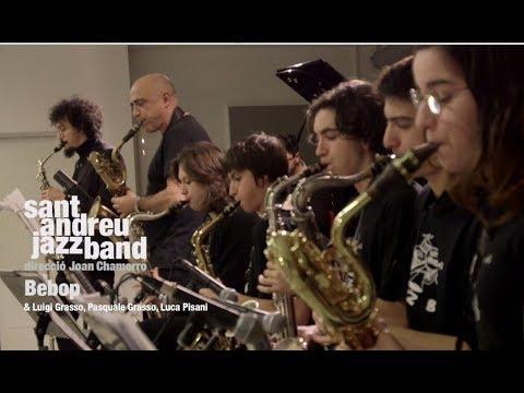 2017 Bebop Sant Andreu Jazz Band ( Joan Chamorro dirección) & Luigi & Pasqualle Grasso & Luca Pisani