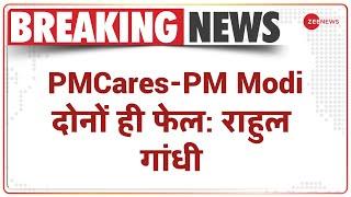 Breaking News: PMCares-PM Modi दोनों ही फेल: राहुल गांधी | Rahul Gandhi on PM Modi | Latest News