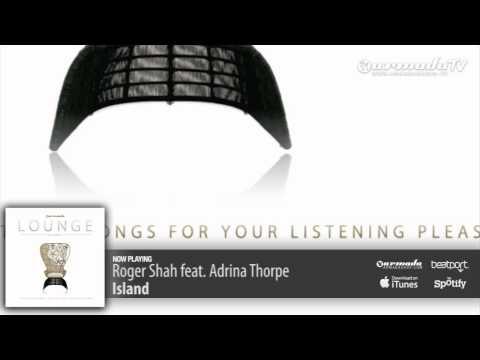 Roger Shah feat  Adrina Thorpe - Island