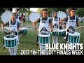 DCI 2017: BLUE KNIGHTS In the Lot (FINALS WEEK)