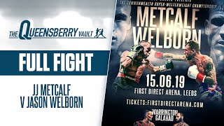 JJ METCALF v JASON WELBORN (Full Fight) | COMMONWEALTH SUPER WELTERWEIGHT TITLE | QUEENSBERRY VAULT
