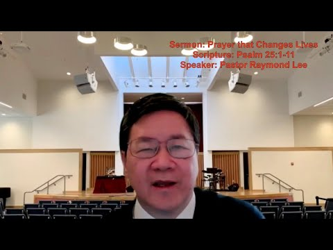 2021-02-14 Pastor Raymond Lee - Prayer that Changes Lives