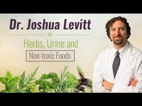 PODCAST EP. 28: Dr. Joshua Levitt on Herbs, Urine and Non-toxic foods