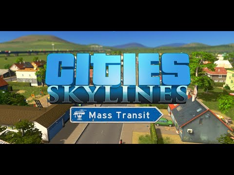Cities Skylines Mass Transit - Episode 2 - Boom Town