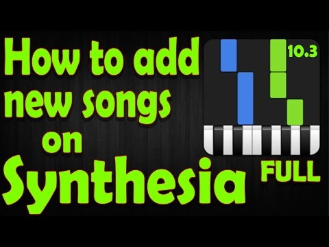 How to ADD new songs on SYNTHESIA 10.3