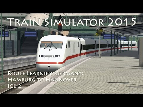Train Simulator 2015 - Route Learning Germany: Hamburg to Hannover (ICE2)