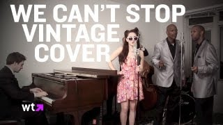 We Can't Stop Vintage Doo Wop Cover | What's Trending Now