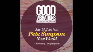 Download Sean McCabe feat.Pete Simpson - New World (Sean And Lem's Original Vocal) MP3 song and Music Video