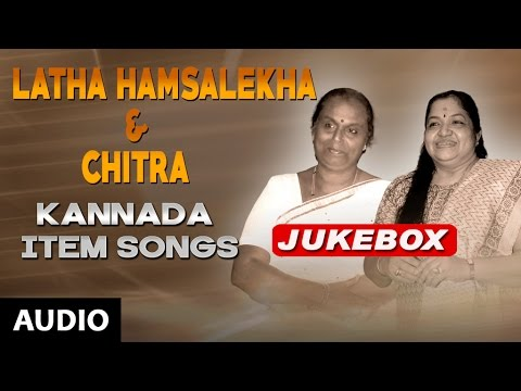 Latha Hamsalekha & Chitra Kannada Item Songs || Jukebox || Kannada Songs