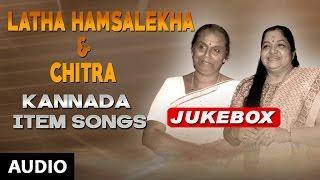 Latha Hamsalekha & Chitra Kannada Item Songs || Jukebox || Kannada Songs