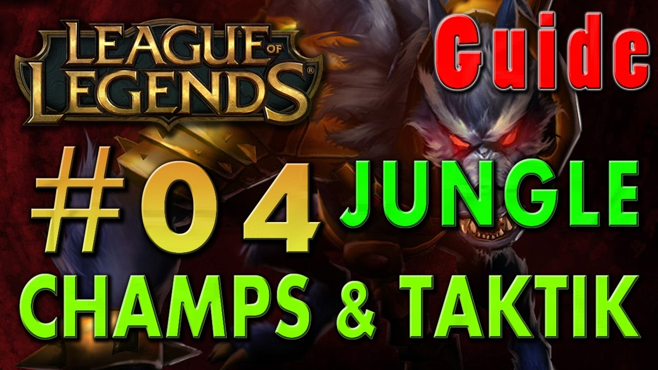 League Of Legends Anfänger Guide 2016 2017 04 Jungle