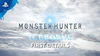 Monster Hunter World: Iceborne - First Details | PS4