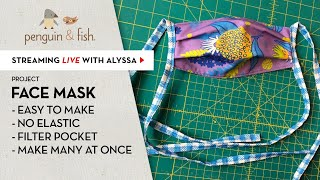 How to sew an easy, no elastic, Face Mask. Fabric ties. Assembly line friendly.