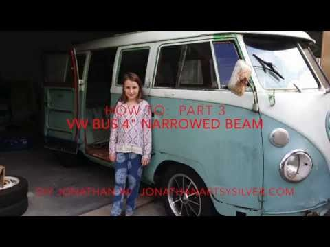 VW Bus 4 ' Narrowed Beam (How To) part 1   Doovi