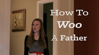 How To Woo a Father