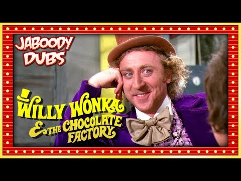 Willy Wonka Commentary Highlights - Jaboody Dubs