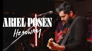 Ariel Posen - Headway (FULL ALBUM LIVE)