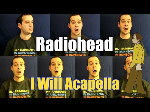 Radiohead I Will Cover Acapella (One Man Choir) - Jaron Davis