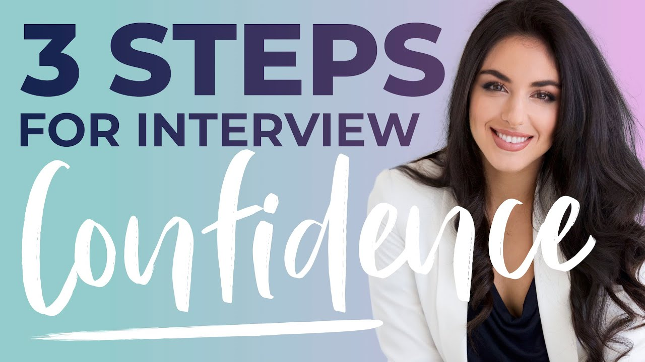 Interview Confidence | 3 Steps to Feel Confident & Impress the Hiring Manager