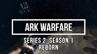 ArkWarfare: Series 2, Season 1 (Trailer)