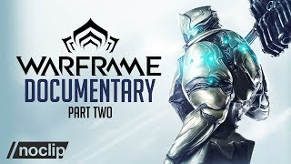 The Rise of Warframe  (Warframe Doc Part 2)