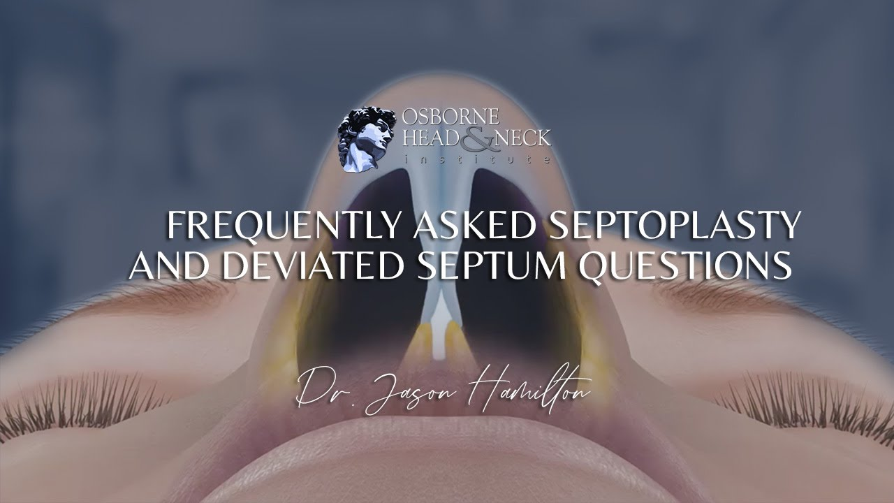 Septoplasty Frequently Asked Questions by Dr. Jason S. Hamilton