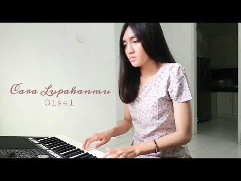 Nadia Alifazuhri (Piano Cover) - Cara Lupakanmu by Gisel || #covernyananad