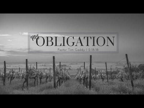 Tim Gaddy - My Obligation - February 18, 2018