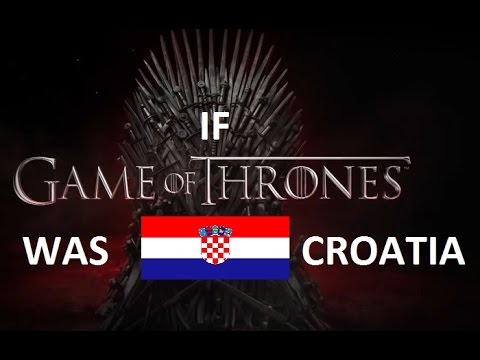 If Game of Thrones was Croatia