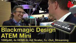 Blackmagic Design ATEM Mini 4x HDMI Livemischer - IBC Report 2019