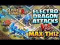 ELECTRIC DRAGONS vs MAX TH12! Clash of Clans Electro Dragon Town Hall 12 Attack Strategy!